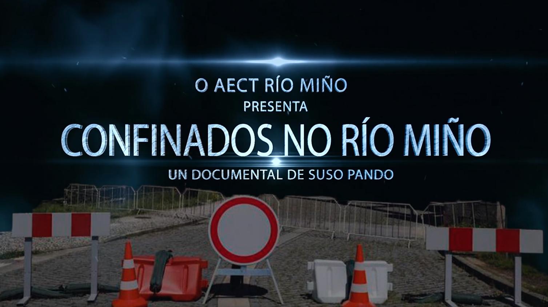 documental 'Confinados no río Miño' para visibilizar o problema do peche da fronteira con Portugal durante a pandemia